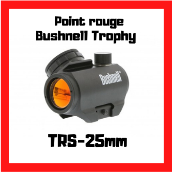 point rouge bushnell trophy TRS 25mm