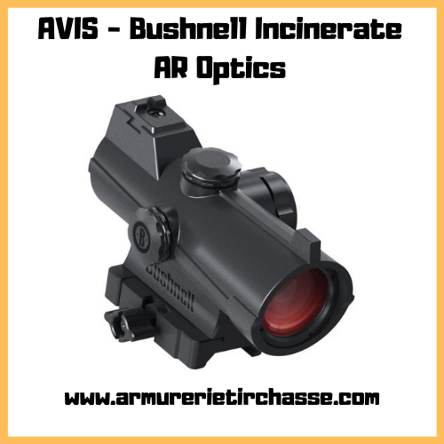 Avis Test Bushnell Incinerate AR optics viseur point rouge battue approche